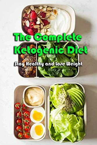 The Complete Ketogenic Diet: Stay Healthy and Lose Weight: Gift Ideas for Holiday (English Edition)