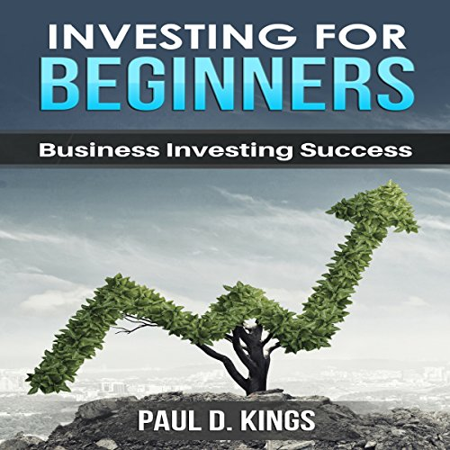 Investing for Beginners: Business Investing Success audiobook cover art
