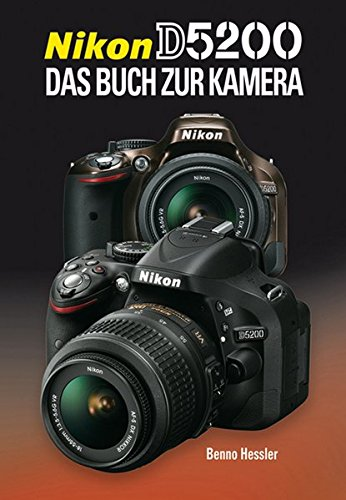 Nikon D5200: Das Buch zur Kamera