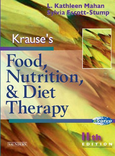 Compare Textbook Prices for Krause's Food, Nutrition and Diet Therapy 11 Edition ISBN 9780721697840 by L. Kathleen Mahan,Sylvia Escott-Stump