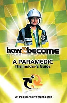 How2become a Paramedic: the Insider's Guide (H2B) from Hodder & Stoughton