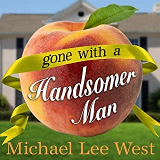 Gone with a Handsomer Man                   By:                                                                                                                                 Michael Lee West                               Narrated by:                                                                                                                                 Marguerite Gavin                      Length: 10 hrs and 2 mins     42 ratings     Overall 3.5