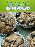 The Sweets Life Does Muffins, Scones, & Bread (English Edition)