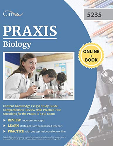 Praxis Biology Content Knowledge (5235) Study Guide: Comprehensive Review with Practice Test Questions for the Praxis II 5235 Exam