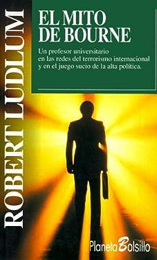 El Mito De Bourne/ The Bourne Supremacy (Planeta Bolsillo) (Spanish Edition)