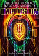 Implosion:Secret Science of Ecstasy and Immortality