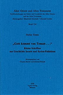 Gott Kommt Nach Teman...: Kleine Schriften Zur Geschichte Israels Und Syrien-Palastinas (Alter Orient Und Altes Testament) (German Edition)