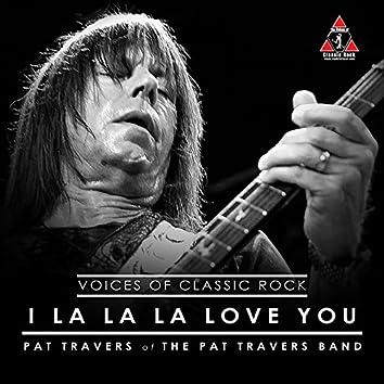 I La La Love You (feat. Pat Travers) [Live At The Hard Rock]