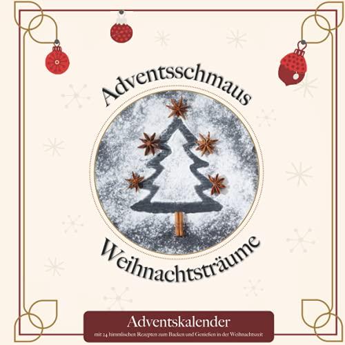 Adventskalender mit 24 himmlischen Rezepten zum Backen und Genießen in der Weihnachtszeit: Plätzchen, Kekse, Gebäck, Glühwein, Punsch oder eine heiße Schokolade - ideales Geschenk für den Advent