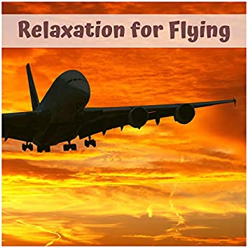 Relaxation for Flying - Relaxing Treatment Music For Fear Of Flying