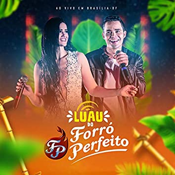 Luau Do Forró Perfeito, Ao Vivo Em Brasília - DF