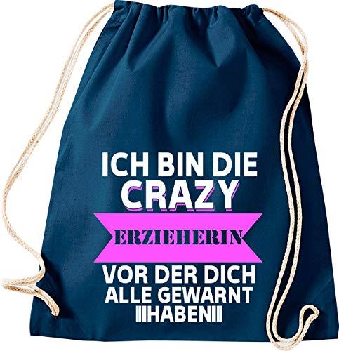 Shirtstown - Bolsa de deporte con texto en alemán 'Ich Bin die Crazy Erzieherin vor der Dich alle gewarnt haben, Schule Kita Hort Erzieher Erzieherin Lehrerin Sprüche Spruch', color azul, tamaño 37 cm x 46 cm