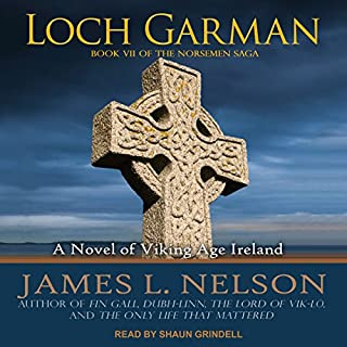 Loch Garman     Norsemen Saga Series, Book 7              By:                                                                                                                                 James L. Nelson                               Narrated by:                                                                                                                                 Shaun Grindell                      Length: 13 hrs and 14 mins     106 ratings     Overall 4.8