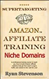 Niche Domain Name Research, Keyword Research & How to Find an Exact Match .COM Domain (Supertargeting Affiliate Training Book 5) (English Edition)