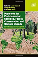Payments for Environmental Services, Forest Conservation and Climate Change: Livelihoods in the REDD?