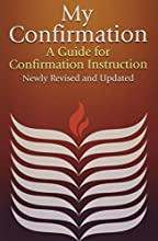 My Confirmation: A Guide for Confirmation Instruction (Revised)