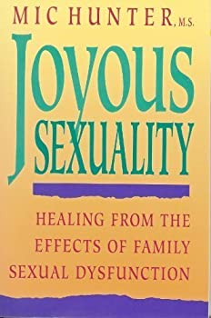 Paperback Joyous Sexuality: Healing from the Effects of Family Sexual Dysfunction Book