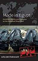 Made In Egypt: Gendered Identity and Aspiration on the Globalised Shop Floor