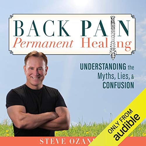 Back Pain Permanent Healing: Understanding the Myths, Lies, and Confusion audiobook cover art