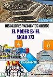 Los Mejores Yacimientos Mineros: Diamantes, Helio, Uranio, Litio, Hielo Inflamable, Tanzanita, oro (El poder en el Siglo XXI nº 90)
