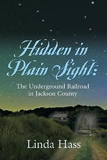 Hidden In Plain Sight: The Underground Railroad in Jackson County