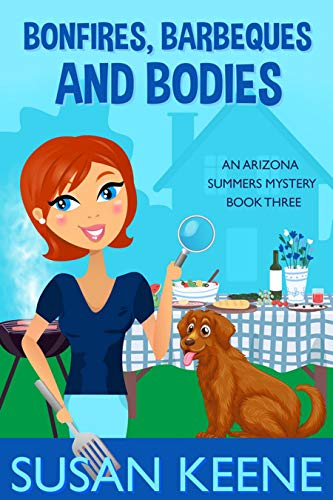 Bonfires, Barbeques and Bodies (The Arizona Summers Mysteries Book 3) by [Susan Keene]