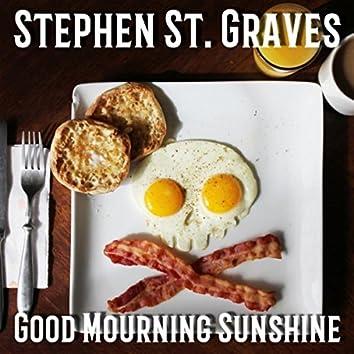 Good Mourning Sunshine