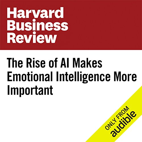 The Rise of AI Makes Emotional Intelligence More Important audiobook cover art