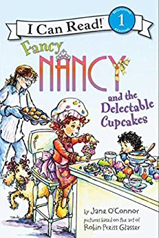 Fancy Nancy and the Delectable Cupcakes (I Can Read Level 1) by [Jane O'Connor, Robin Preiss Glasser]
