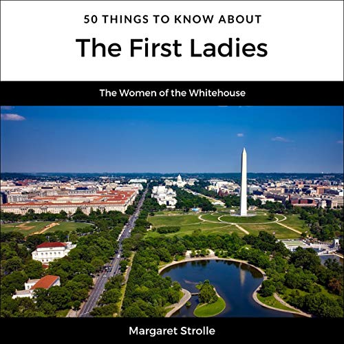 50 Things to Know About the First Ladies cover art