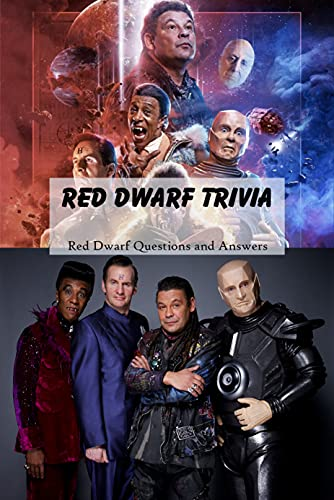 Red Dwarf Trivia: Red Dwarf Questions and Answers: Red Dwarf Quiz Book (English Edition)