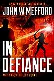 IN DEFIANCE (An Ivy Nash Thriller Book 1)