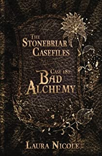 Stonebriar Casefiles 182: Bad Alchemy (Volume 1)