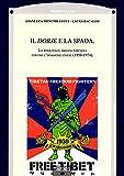 Il Dorje e la Spada. La resistenza armata tibetana contro l'invasione cinese (1950-1974) (Orientalia)
