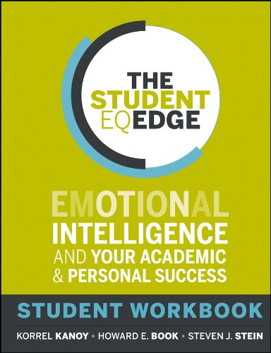 Compare Textbook Prices for The Student EQ Edge: Emotional Intelligence and Your Academic and Personal Success: Student Workbook 1 Edition ISBN 9781118094600 by Kanoy, Korrel,Book, Howard E.,Stein, Steven J.