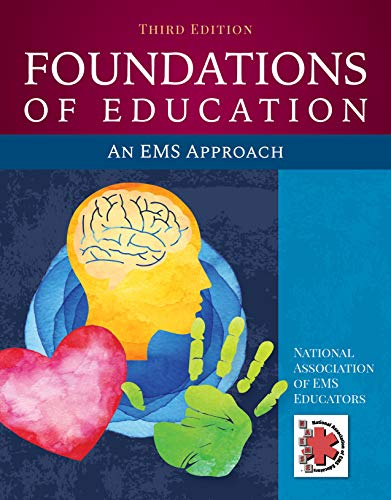Compare Textbook Prices for Foundations of Education: An EMS Approach: An EMS Approach 3 Edition ISBN 9781284145168 by National Association of EMS Educators (NAEMSE)