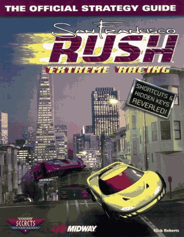 San Francisco Rush Extreme Racing: The Official Strategy Guide