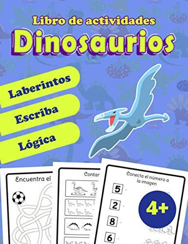 Libro de actividades dinosaurios: Libro de juegos para niños de 4 a 6 años | Laberintos, Colorear, Contar, Escribir, Gráficos | para niños y niñas