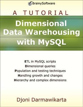 Dimensional Data Warehousing with MySQL: A Tutorial