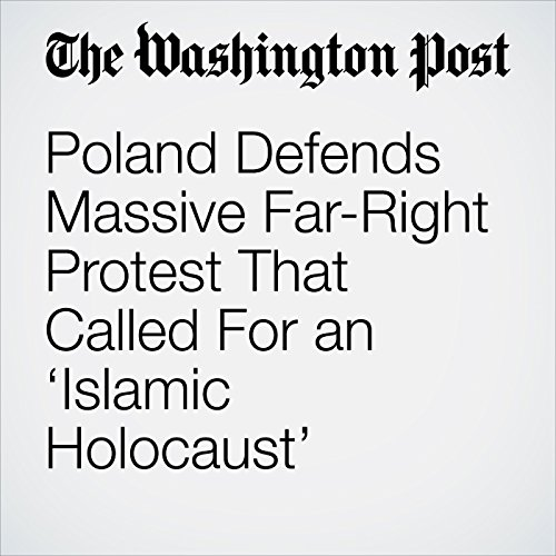 Poland Defends Massive Far-Right Protest That Called For an 'Islamic Holocaust' copertina