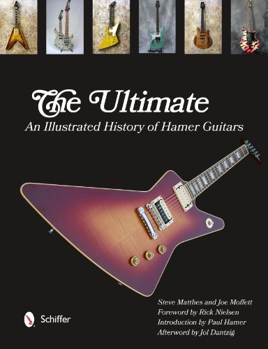 The Ultimate Hamer Guitars: An Illustrated History by Steve Matthes (2013-07-28)