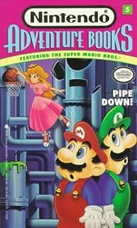 Pipe Down! (Nintendo Adventure Books, Featuring the Super Mario Bros. No. 5)