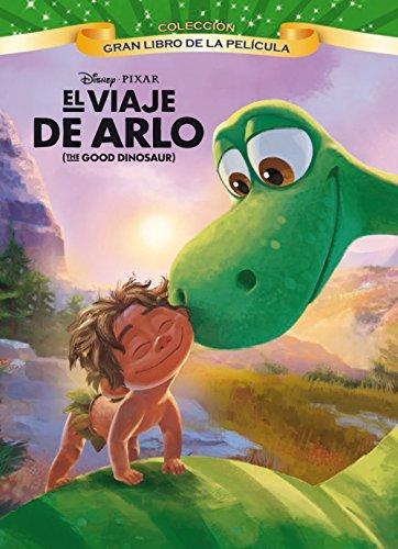 El viaje de Arlo. Gran libro de la película: (The good dinosaur) (Disney. El viaje de Arlo)