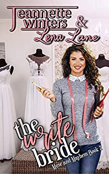 The Write Bride (Muse and Mayhem Book 2) by [Jeannette Winters, Lena Lane]