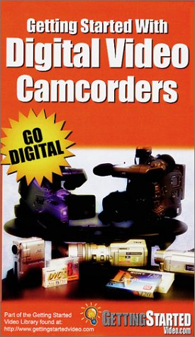 Getting Started with Digital Video Camcorders [VHS]