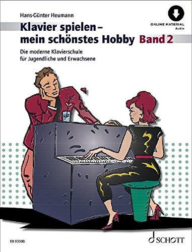 Klavierspielen - mein schönstes Hobby: Die moderne Klavierschule für Jugendliche und Erwachsene. Band 2. Klavier. Ausgabe mit Online-Audiodatei.