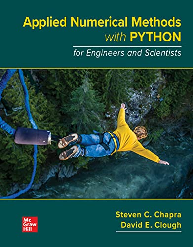 Loose Leaf for Applied Numerical Methods with Python for Engineers and Scientists