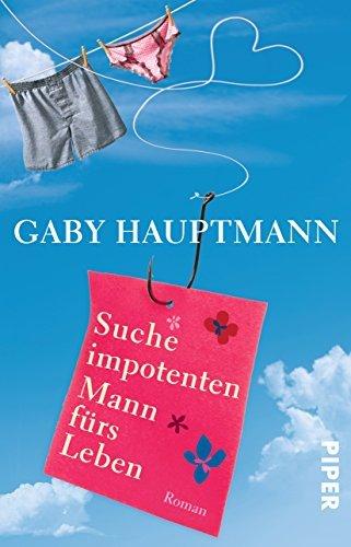 Suche impotenten Mann f??rs Leben: Roman by Gaby Hauptmann (2010-08-06)