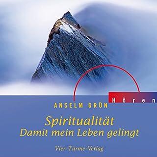 Spiritualität - Damit mein Leben gelingt                   Autor:                                                                                                                                 Anselm Grün                               Sprecher:                                                                                                                                 Anselm Grün                      Spieldauer: 56 Min.     1 Bewertung     Gesamt 5,0
