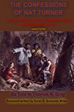 The Confessions of Nat Turner: The Leader of the Late Insurrection in Southampton, VA
